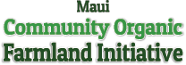 Maui Community Organic Farmland Initiative